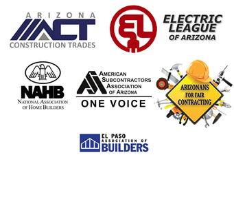 National Homebuilders Association, Arizona Construction Trades, Central Arizona Homebuilders Association,Arizonans For Fair Contracting, Arizona Electric League, Community Associations Institute, Central Arizona Chapter Community Associations Institute